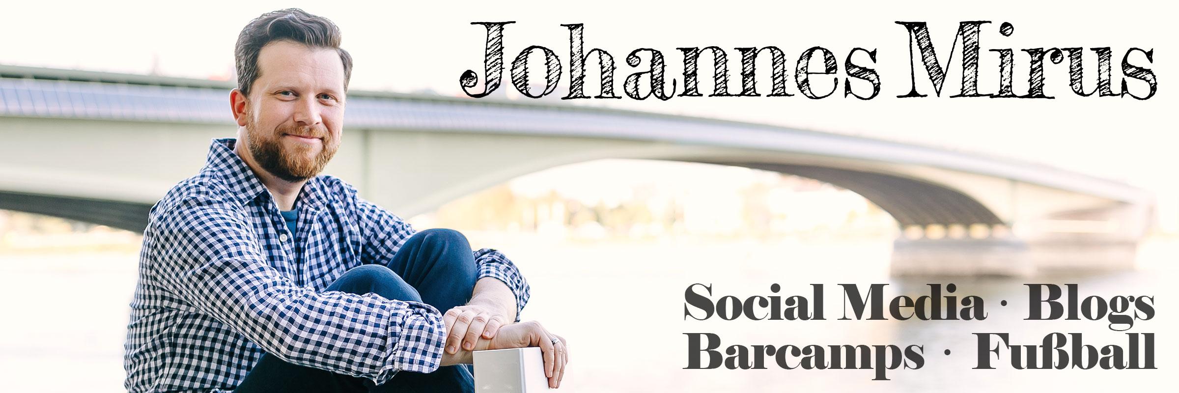 Johannes Mirus: Social Media, Blogs, Barcamps, Fußball